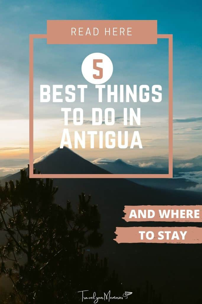 The #1 Antigua guide: best things to do in Antigua