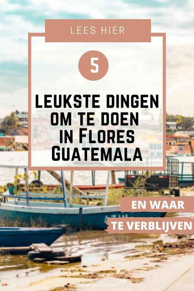 Top 5 dingen te doen in Flores Guatemala + tips