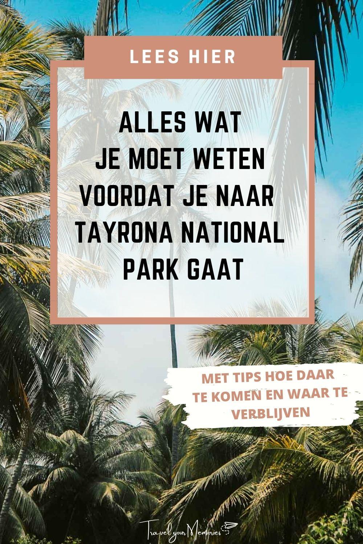 Tayrona National Park reisgids! Dit moet je weten!