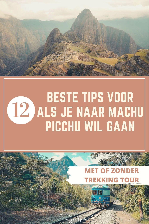 Machu Picchu reis #12 tips zonder/met trekking tour