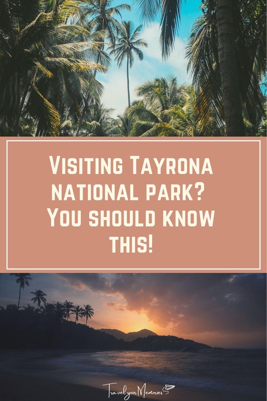 Visiting Tayrona national park? You should know this!