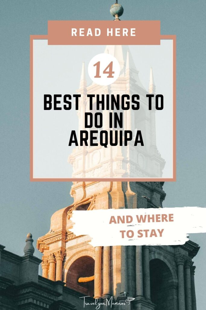 things to do in Arequipa pin II