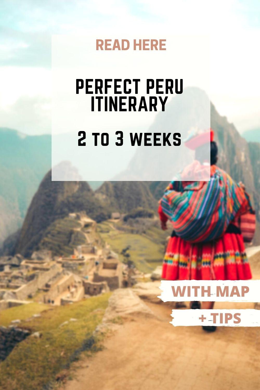 Perfect Peru itinerary 2 to 3 weeks